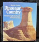 DINOSAUR COUNTY - BY RENIE GROSS